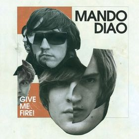 Mando Diao -Give Me Fire!